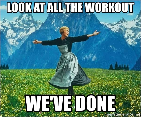 Look at all the things - Look at all the workout We've done