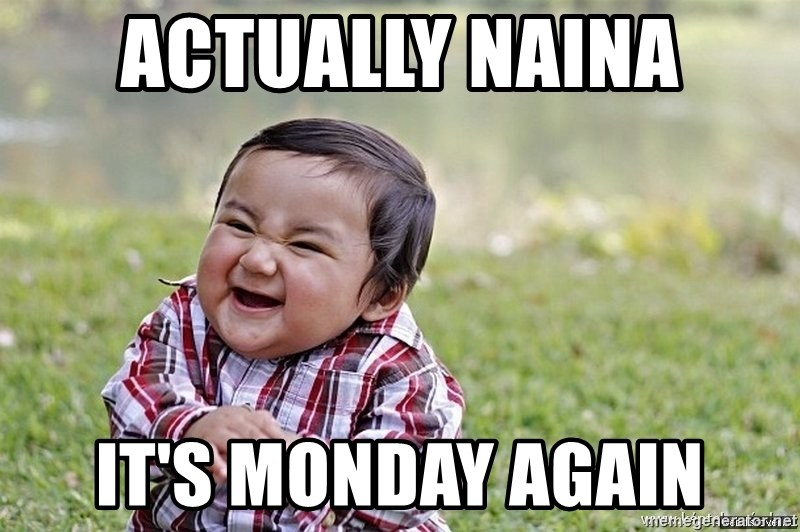Evil smile child - Actually naina it's monday again
