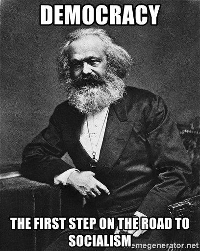 Karl Marx to the Rescue - Democracy The first step on the road to socialism
