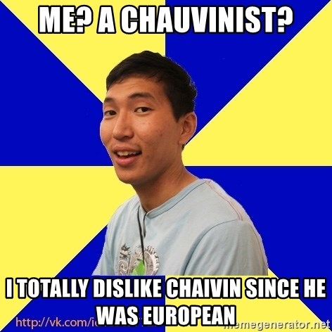 Jerk Aldarik - me? a chauvinist? i totally dislike chaivin since he was european
