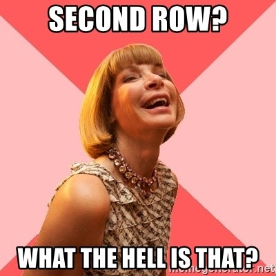 Amused Anna Wintour - second row? what the hell is that?