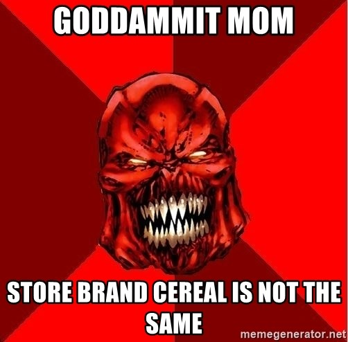 Raging Atrocitus - goddammit mom store brand cereal is not the same
