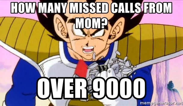 Vegeta - how many missed calls from mom? over 9000