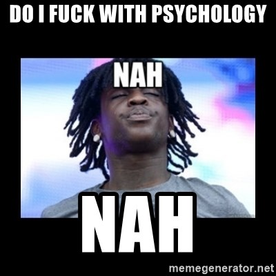 Chief Keef NAH - DO I FUCK WITH PSYCHOLOGY NAH