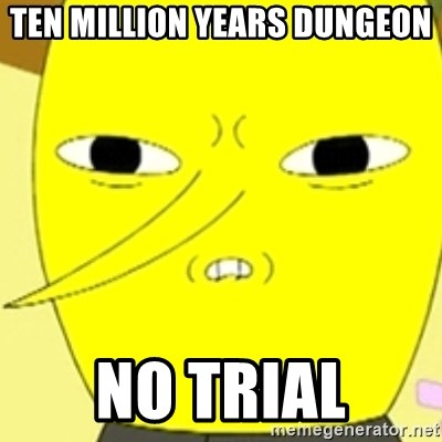 LEMONGRAB - TEN MILLION YEARS DUNGEON NO TRIAL