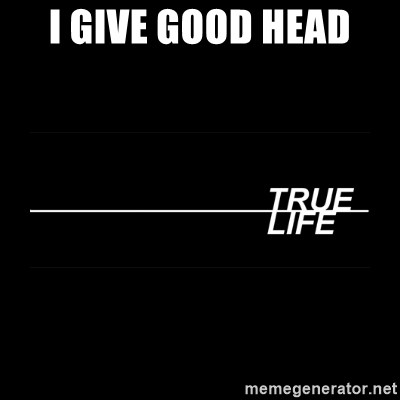 MTV True Life - I give good head