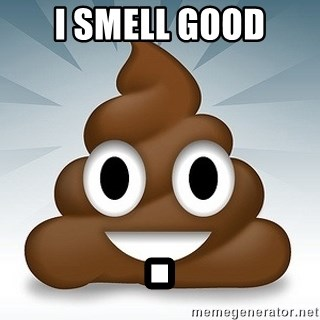 Facebook :poop: emoticon - I SMELL GOOD .