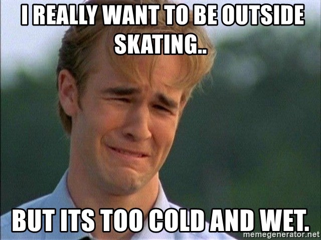 Dawson Crying - I really want to be outside skating.. But its too cold and wet.
