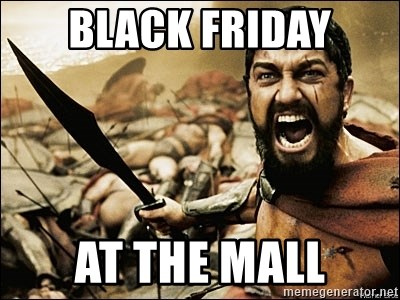 This Is Sparta Meme - Black Friday At THe Mall