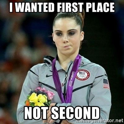 McKayla Maroney Not Impressed - I WANTED FIRST PLACE  NOT SECOND
