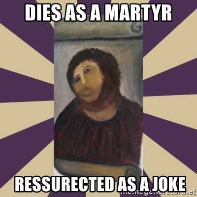 Retouched Ecce Homo - Dies as a martyr  ressurected as a joke