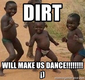 african children dancing - DIRT WILL MAKE US DANCE!!!!!!!!¡)