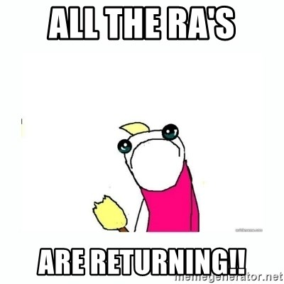 sad do all the things - all the ra's are returning!!