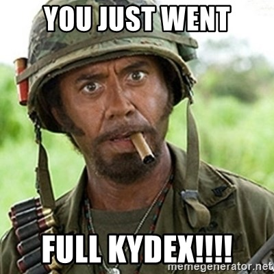 Tropic Thunder Downey - you just went full kydex!!!!