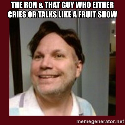 Free Speech Whatley - the ron & that guy who either cries or talks like a fruit show