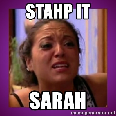 Stahp It Mahm  - Stahp it Sarah