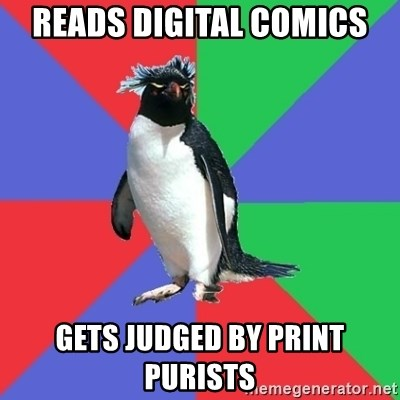 Comic Book Addict Penguin - READS DIGITAL COMICS GETS JUDGED BY PRINT PURISTS
