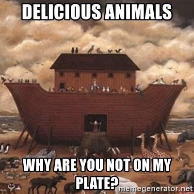 Noah's Ark - delicious animals why are you not on my plate?