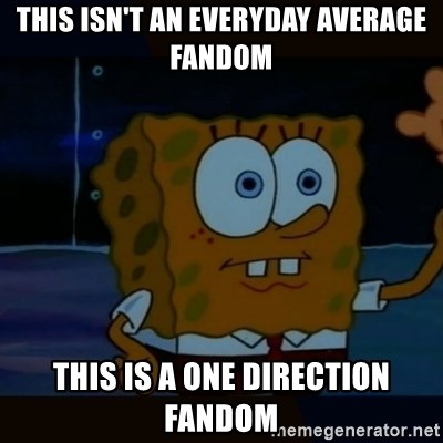 Advanced Darkness - This isn't an everyday average fandom This is a one direction Fandom