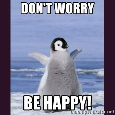 Cute Penguin - Don't worry Be Happy!