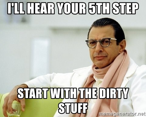 Jeff Goldblum - I'LL HEAR YOUR 5TH STEP START WITH THE DIRTY STUFF