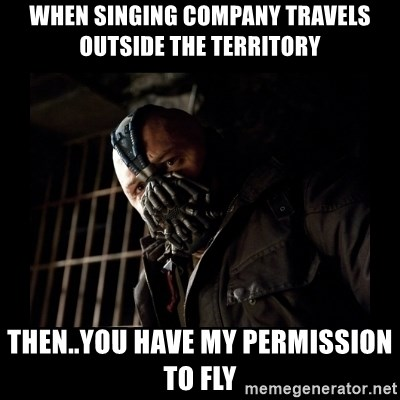 Bane Meme - When singing company travels outside the territory Then..you have my permission to fly