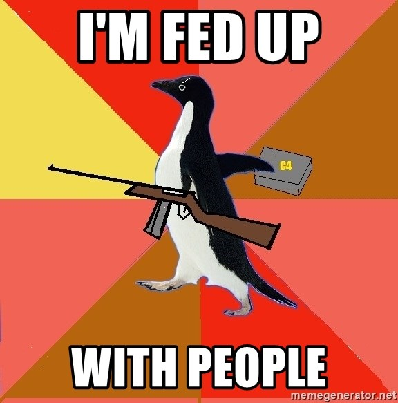 Socially Fed Up Penguin - I'M FED UP WITH PEOPLE