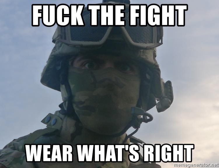 Aghast Soldier Guy - FUCK THE FIGHT WEAR WHAT'S RIGHT