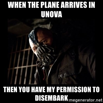 Bane Meme - When the plane arrives in unova Then you have my permission to disembark