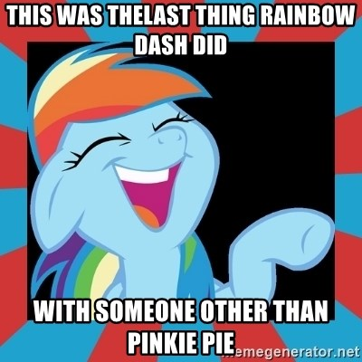 RainbowLaughs - this was thelast thing rainbow dash did with someone other than pinkie pie