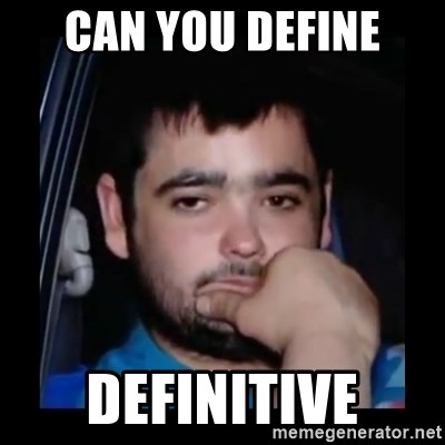just waiting for a mate - Can you define definitive
