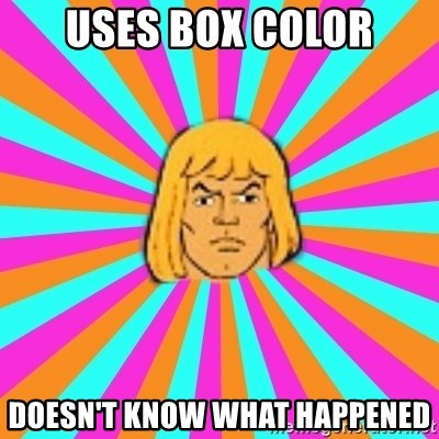 He-Man - uses box color doesn't know what happened