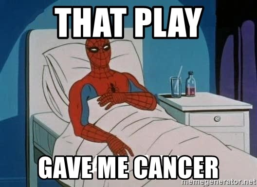 Cancer Spiderman - that play gave me cancer