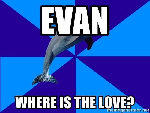 Drama Dolphin - EVAN WHERE IS THE LOVE?