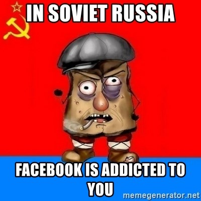 Malorashka-Soviet - in soviet russia facebook is addicted to you