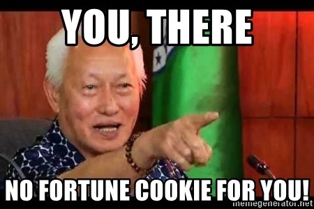 Mayor Lim Meme - you, there no fortune cookie for you!