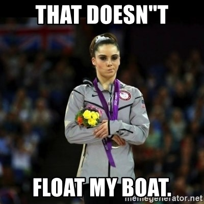 "Unimpressed McKayla Maroney - THAT DOESN""T FLOAT MY BOAT."