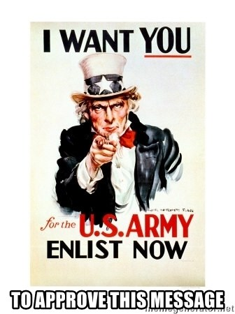 I Want You -  To approve this message