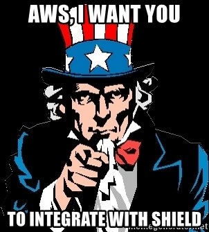 I Want You - AWS, I WANT YOU TO INTEGRATE WITH SHIELD