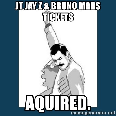 Freddy Mercury - JT Jay z & Bruno Mars tickEts Aquired.