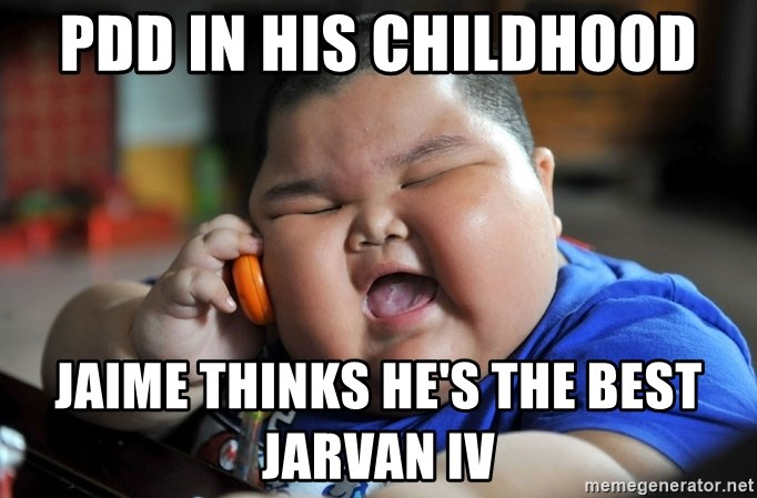 Fat Asian Kid - PDD in his childhood Jaime thinks he's the best jarvan iv