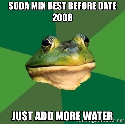 Foul Bachelor Frog - soda mix best before date 2008 just add more water
