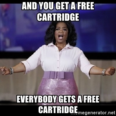 free giveaway oprah - And you get a free cartridge Everybody Gets a free cartridge