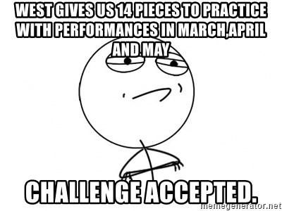Challenge Accepted HD - West gives us 14 pieces to practice with performances In March,April and May Challenge Accepted.