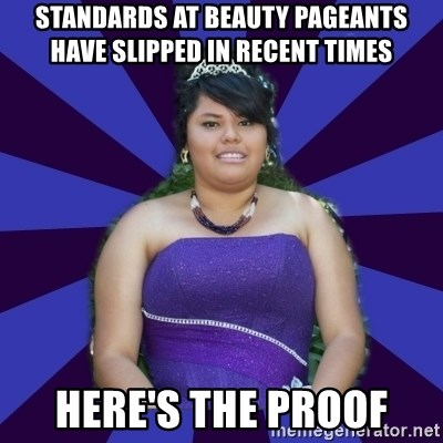 Colibritany xD - standards at beauty pageants have slipped in recent times here's the proof