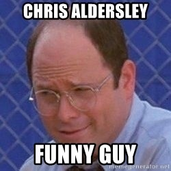 George Costanza - chris aldersley funny guy
