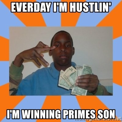 Now That's Gangsta - Everday I'm Hustlin' I'm winning primes son