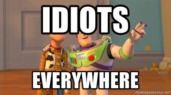 Consequences Toy Story - Idiots everywhere