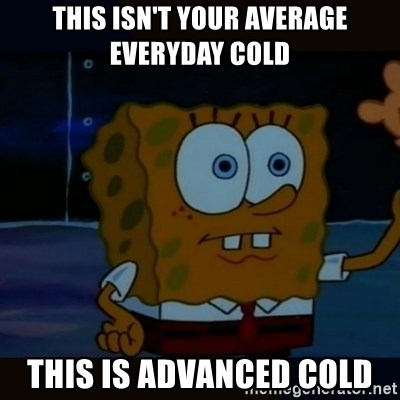 Advanced Darkness - This isn't your average everyday cold This is advAnCed cold
