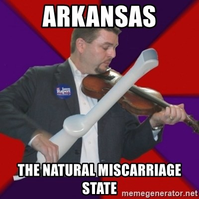 FiddlingRapert - Arkansas The natural miscarriage state